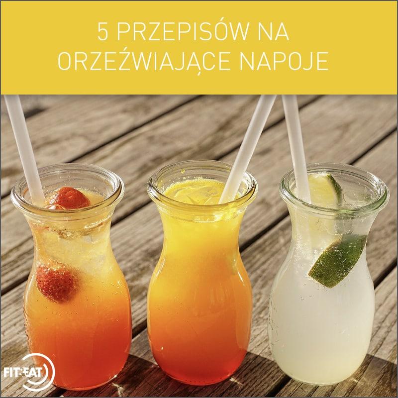 5 przepisów na orzeźwiające napoje na lato!